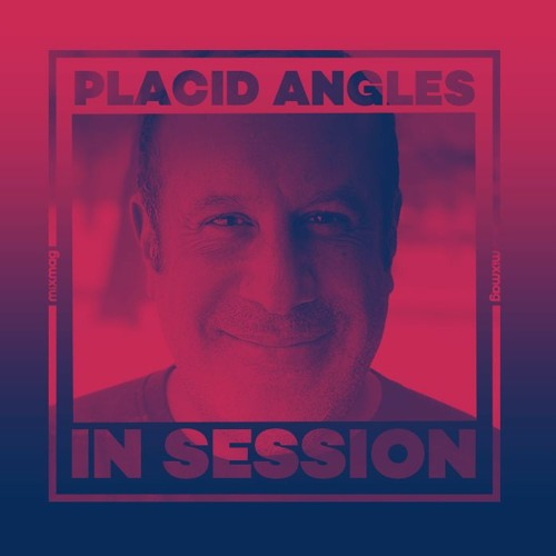 In Session: Placid Angles