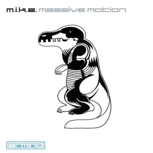M.I.K.E. - Massive Motion (Original Mix)