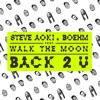 Back 2 U (feat. WALK THE MOON)
