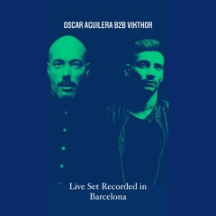 "Oscar Aguilera B2B Vikthor (Live Techno Set Recorded) in Barcelona ""FREE DOWNLOAD"""