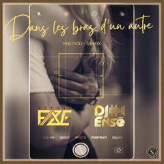 Dj F.A.Z.E meets Dj ENSŌ ft Meiitod - Dans Les Bras (Remix)