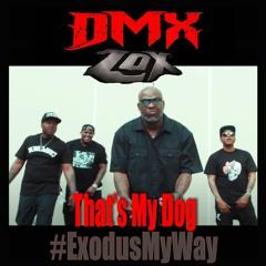 That's My Dog -DMX Ft. The Lox & Swizz Beatz (Joseph T. College Remix) #EXODUSMYWAY