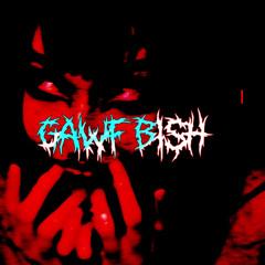 GAWF B!SH TH!CK!