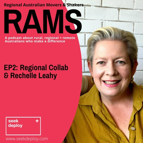 RAMS (Regional Aus Movers and Shakers) EP2 Rechelle Leahy