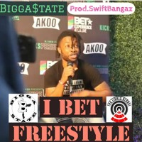 I BET FREESTYLE(Produced By Swift Bangaz)