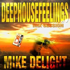 MIKE DELIGHT - DEEP HOUSE FEELINGS (#mixtape)