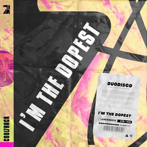 Duodisco - I'm the dopest