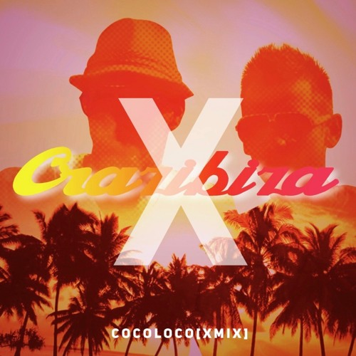Coco Loco (Crazibiza X Mix)