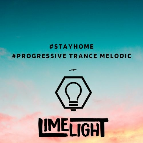 LimelighT - Stay home #2 Progressive Trance Melodic