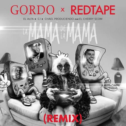 El Alfa x CJ x El Cherry Scom - La Mamá de la Mamá (GORDO x REDTAPE Remix)