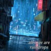 Download all i see are raindrops Mp3