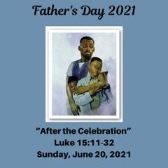 "Morning Worship Service: ""After the Celebration"" (Luke 15:11-32) - June 20, 2021"