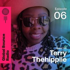 Global Bounce Radio Show #006 W/Terry Thehippiie [HIPPIIE MUSIQ]