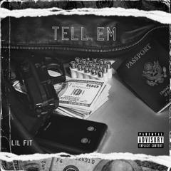 Lil Fit - Tell Em