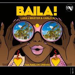 Luka J Master, Carlo M - Baila! (feat. Karlon Urbano)