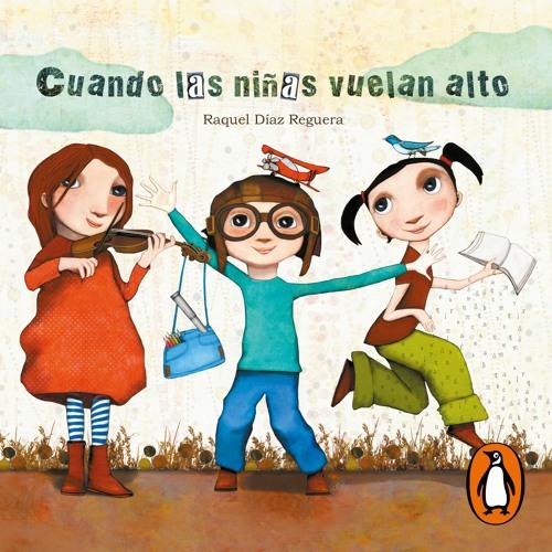 Cuando las niñas vuelan alto - Raquel Díaz Reguera