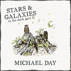 Stars and Galaxies - In the Dark, Pt. II