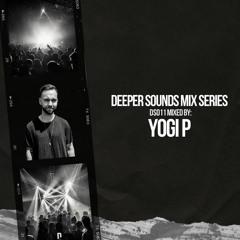 Deeper Sounds Mix Series // 011 YOGI P