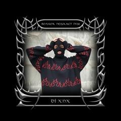 Dj XNX - VOLCHOK PODCAST #36
