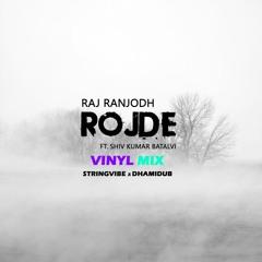 Rojde (Vinyl Mix) | Raj Ranjodh ft Shiv Kumar Batalvi | StringVibe x DhamiDub
