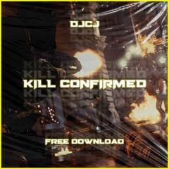 Kill Confirmed (300 follower FD)