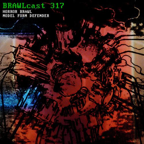 BRAWLcast 317 / Horror Brawl - Model Form Defender