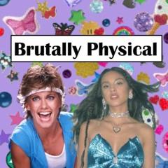Brutally Physical