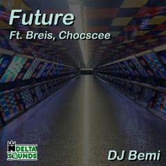Future ft. Breis , Chocscee
