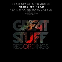 Dead Space & TomCole Feat. Maxine Hardcastle - Inside My Head (Dub Mix)