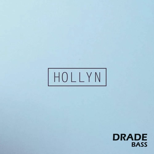 Hollyn - Alone ( Drade Bass )