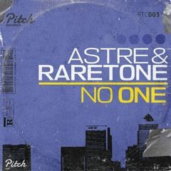 ASTRE & Raretone - No One (Original Mix)