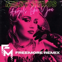 Miley Cyrus - Angels Like You (Freemore Remix)