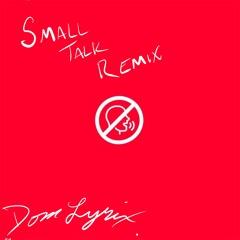 Small Talk Remix