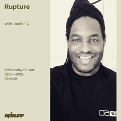 Rupture with Double O - 09 June 2021