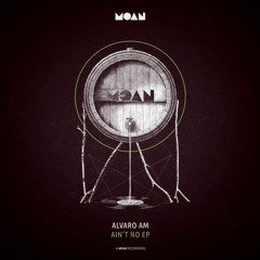 Alvaro AM - Ain't No (Original Mix)