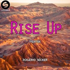 VINAI - Rise Up (feat. Vamero)- Remix Rogerio Becker