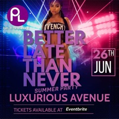 #Purelife_Ent BETTER LATE THAN NEVER 26th june 2021