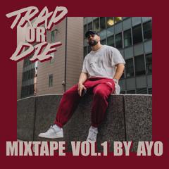 TRAP OR DIE Mixtape Vol. 1 by Ayo