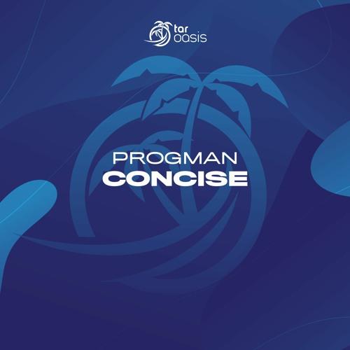 [OUT NOW!] Progman - Concise (Original Mix) [TAR Oasis]