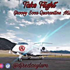 TAKE FLIGHT GROOVY SOCA QUARANTINE MIX