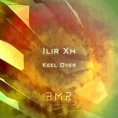 Ilir Xh - Keel Over (Original Mix)