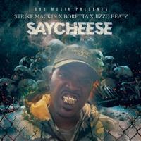 Saycheese (Boretta X Strike Mackin X Jizzo Beatz ) | Shot By @acethedirector