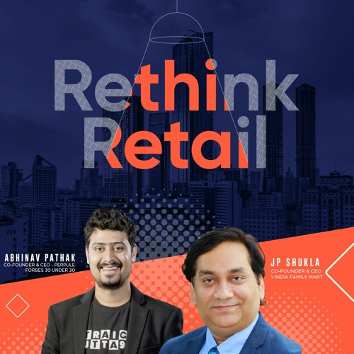 Rethink Retail with Abhinav Pathak| Conversation with JP Shukla, CEO of 1-India Family Mart