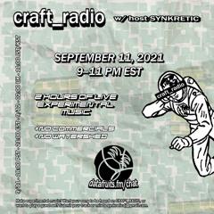 craft_radio w/ host Synkretic - 09112021