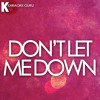 Don't Let Me Down (Originally Performed by The Chainsmokers feat. Daya) [Karaoke Version]