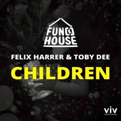 Children - Fun[k]house, Felix Harrer & Toby DEE (Free Download Extended Mix)