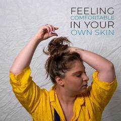 Feeling Comfortable In Your Own Skin Self Help PLR Audio Sample