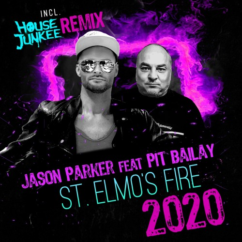 Jason Parker Feat Pit Bailay St Elmos Fire 2020 Housejunkee Remix Free Download By Jasonparkermusic