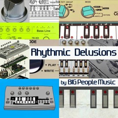 Rhythmic Delusions (by BIG People Music)
