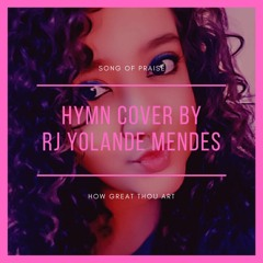 How Great Thou Art Hymn Cover By RJ Yolande Mendes